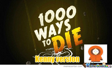 1000 Ways To Die: Kenny Version