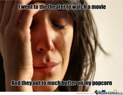 1St World Problems At Its Worst