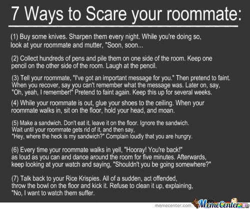 7 Ways Toscare Your Roommate