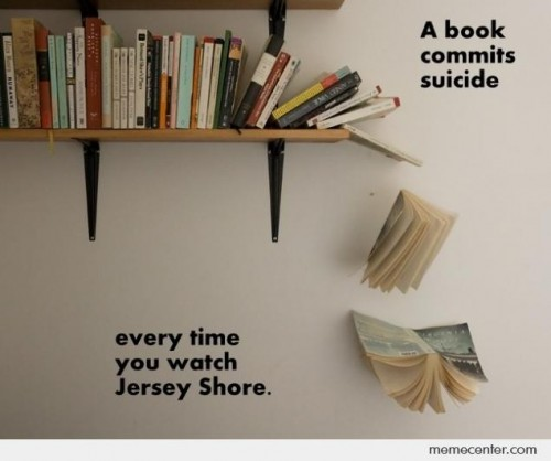 A Book Commits Suicide Everytime You Watch Jersey Shore