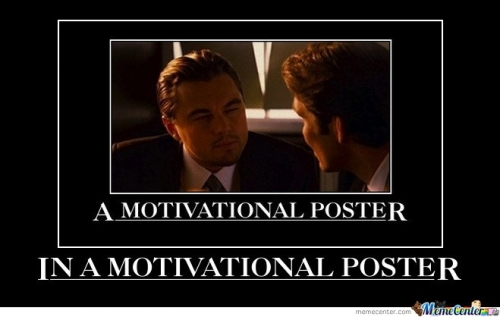 A Motivational Poster In A Motivational Poster