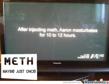 After injecting meth, Aaron masturbates for 10 to 12 hours