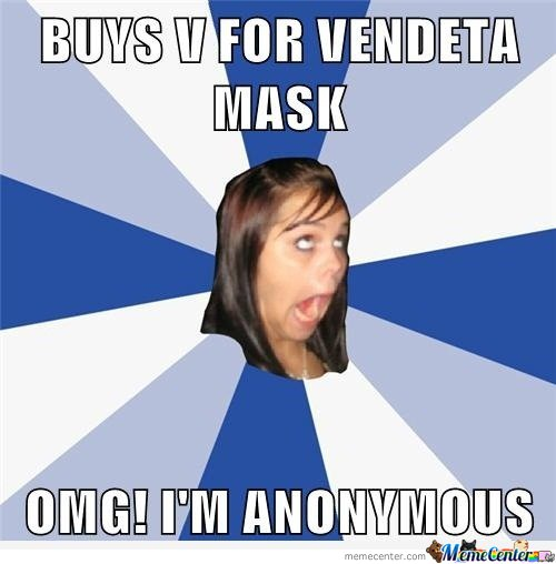 Annoying Facebook Girl - Buys V for Vendetta mask