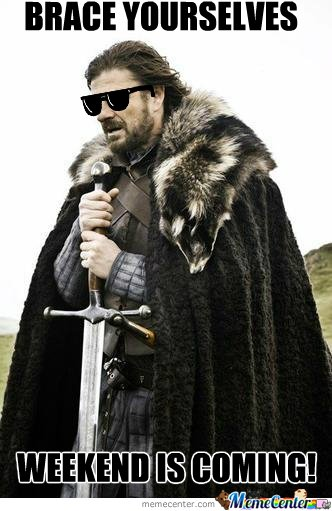 Brace Yourselves Valiant Warriors of Life!