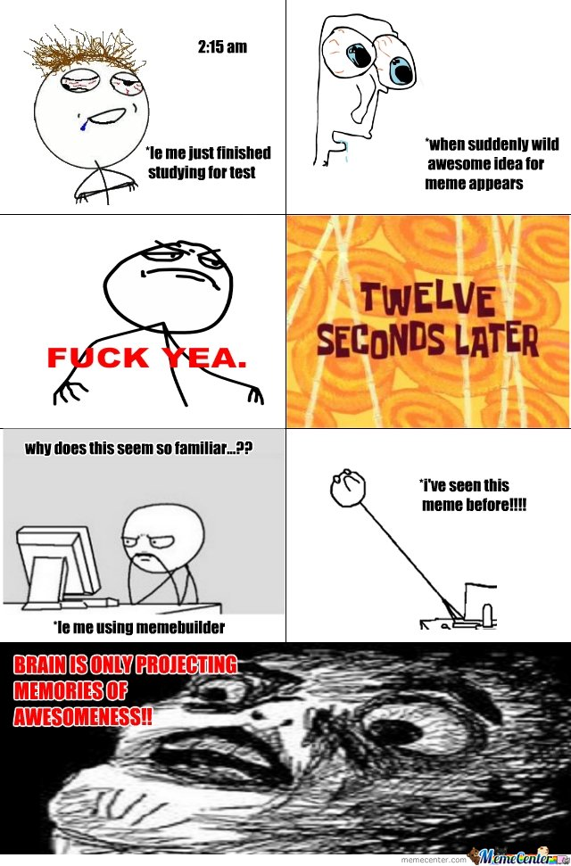 Brain, Y U NO ORIGINAL??!!