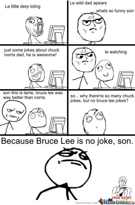 Bruce Lee is no joke