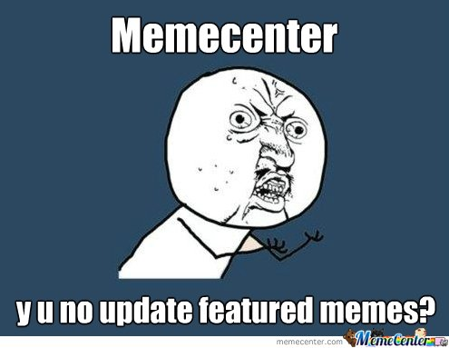 Come on Memecenter...