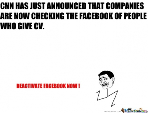 Companies are now checking the facebook of people who give CV.