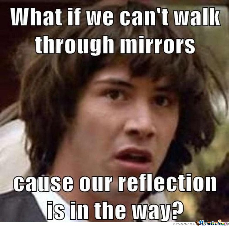 Conspiracy Keanu - What if we can't walk through mirror