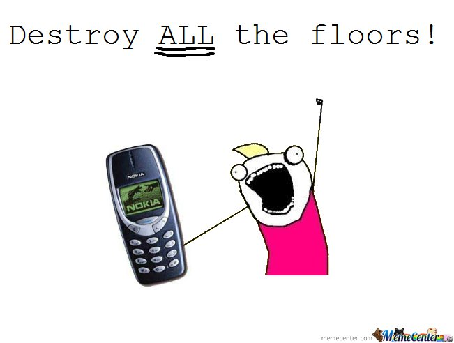 Destroy ALL the floors!