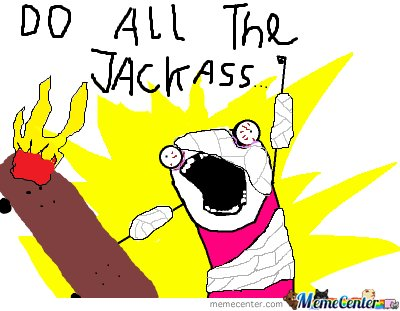 Do All The Jackass