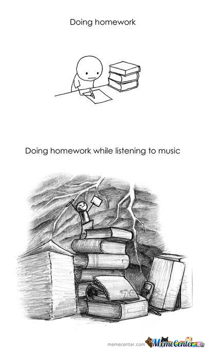 Good music when doing homework meme