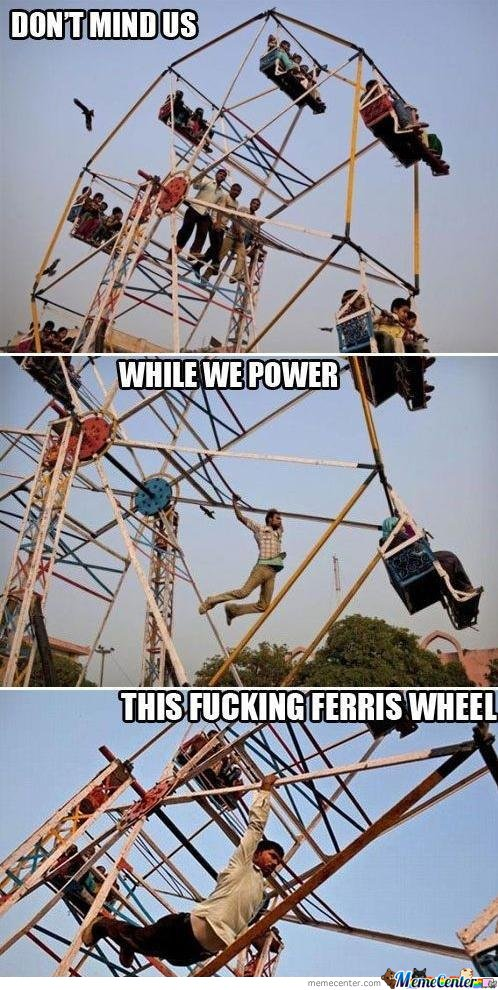Don't mind us while we power this ferris wheel