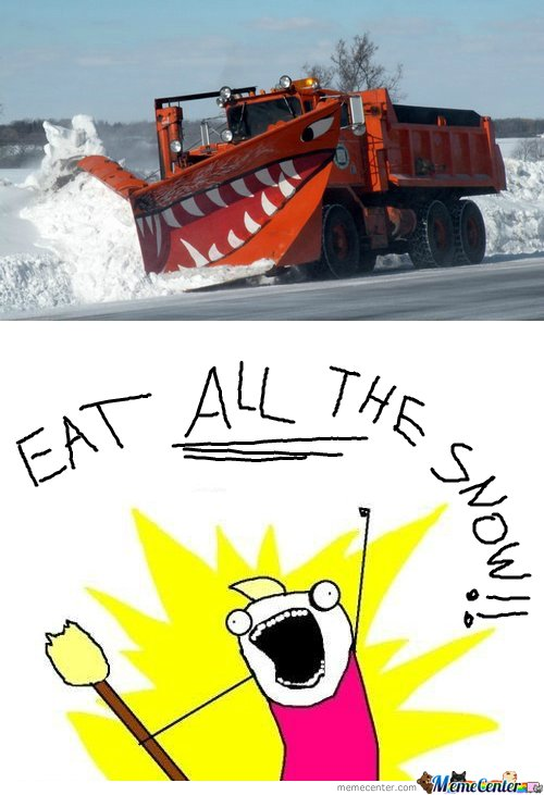 EAT ALL THE SNOW!!!