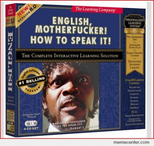 English , motherfucker!