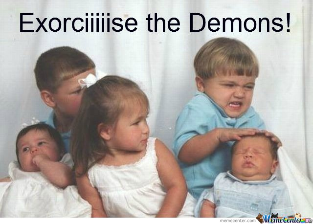 Exorcise the Demons!