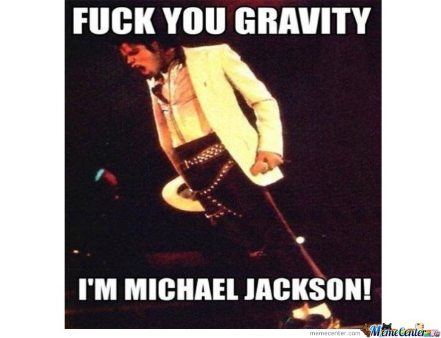 F*ck You Gravity!