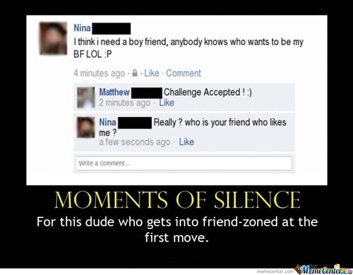 For This Dude Who Gets Into Friend-Zoned At The First Move