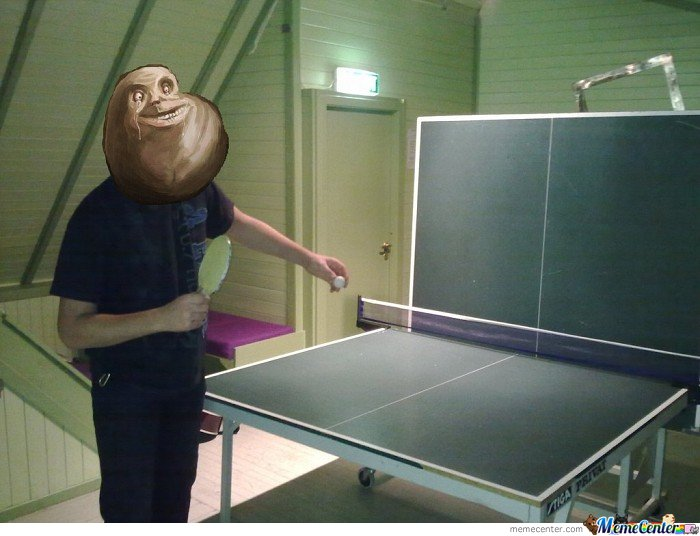 Forever Alone Table Tennis