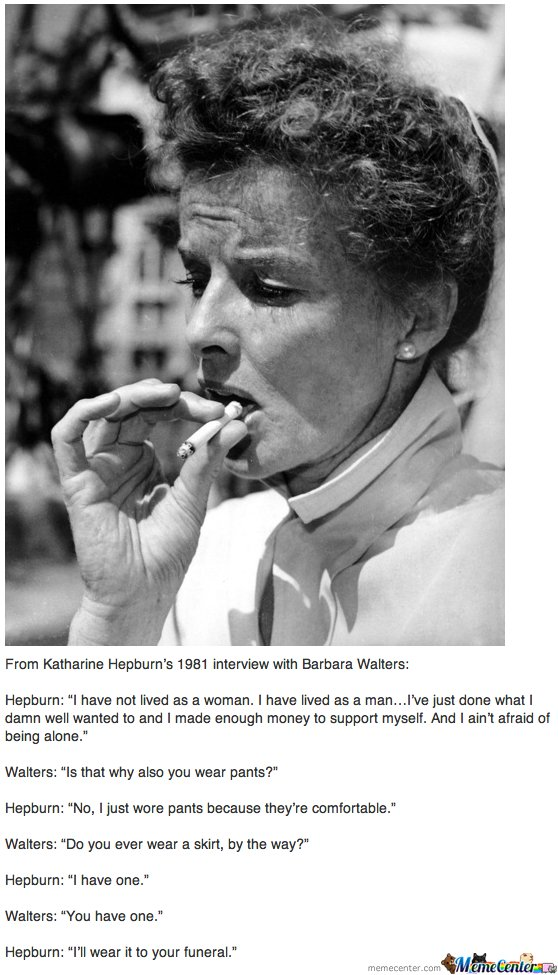 From Katharine Hepburn's 1981 interview with Barbara Walters