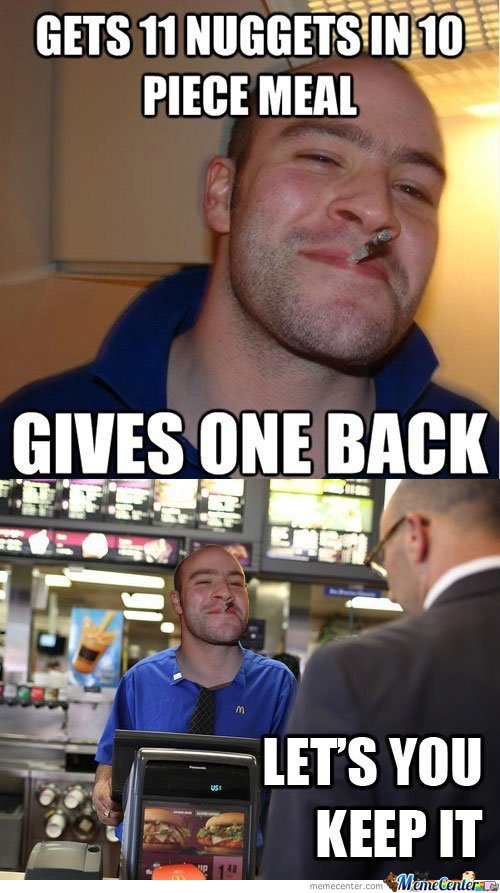 Good Guy Greg gets 11 nuggets in 10 piece meal