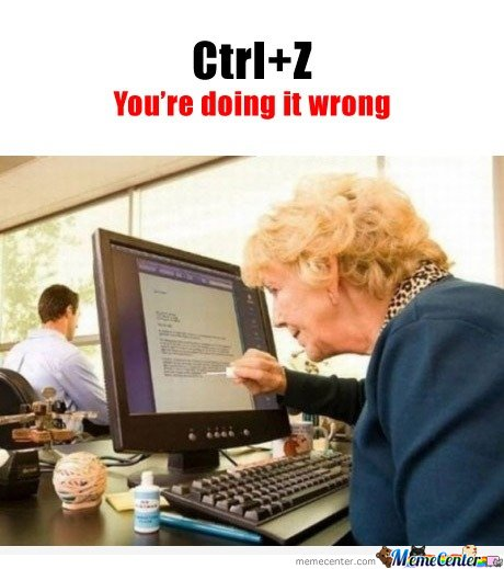 Granny - Ctrl Z  You are doing it wrong