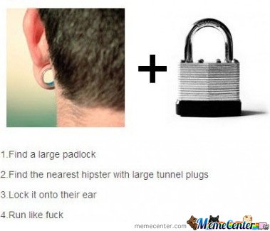HOW TO: Troll hipsters with large tunnel plugs