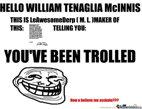 Hello W.T.M.  : YOU'VE BEEN TROLLED