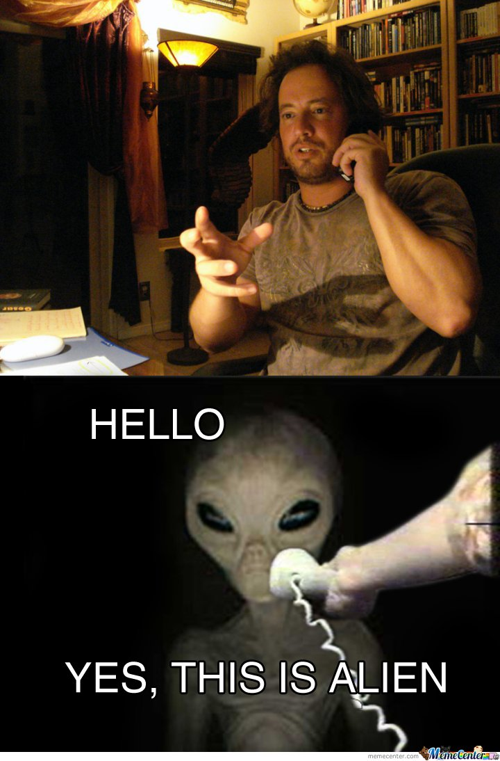 Hello , Yes This Is Alien