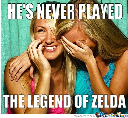 He's never played THE LEGEND OF ZELDA