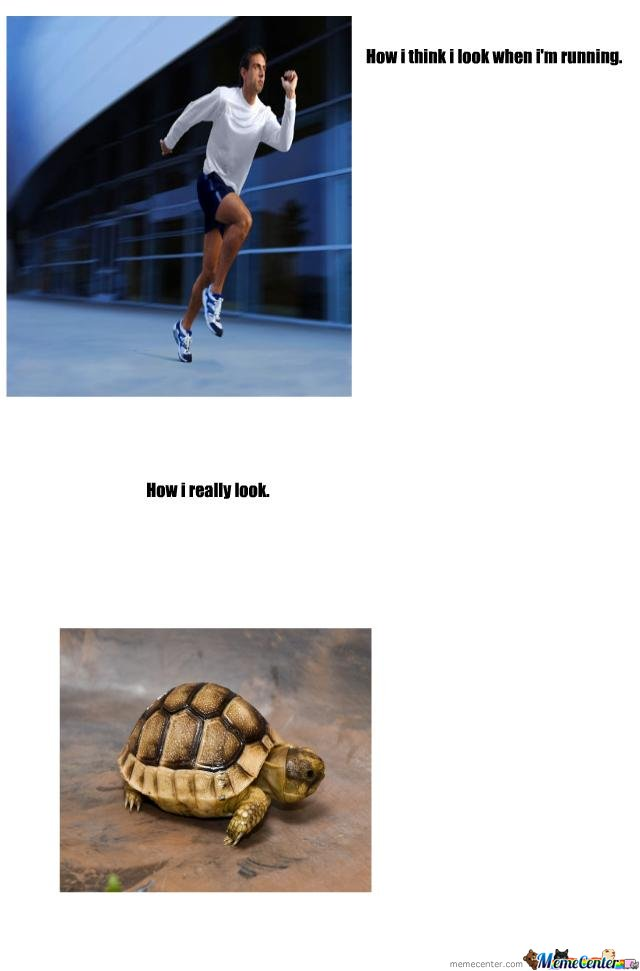 How i think i look when im running