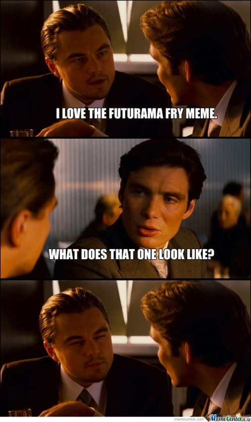 I LOVE THE FUTURAMA FRY MEME