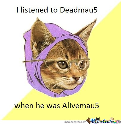 I Listened To Deadmau5 When He Was Alivemau5