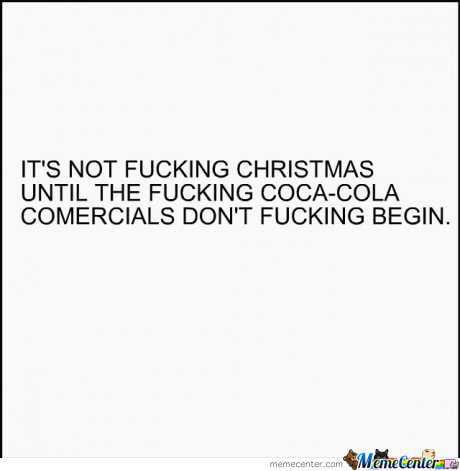 Is not fucking christmas