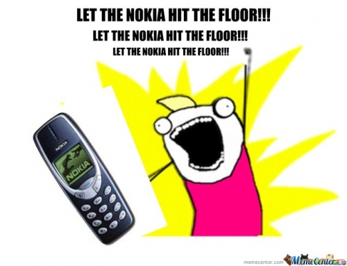 LET THE NOKIA HIT THE FLOOR