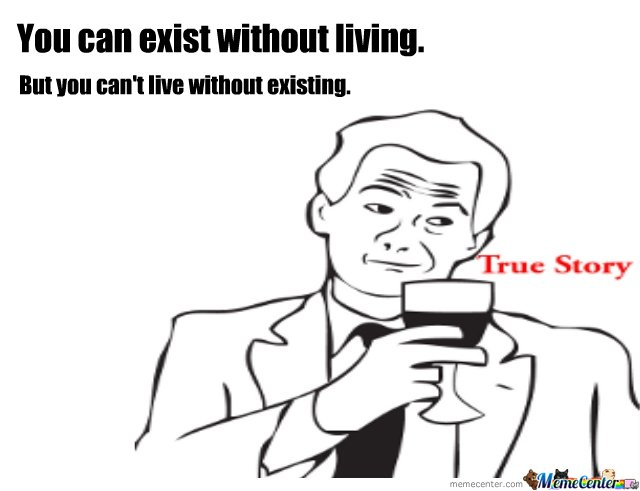 Live without Existing