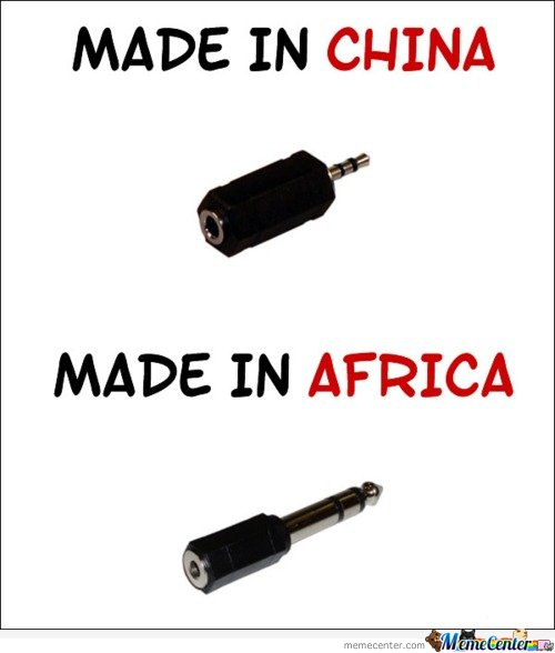 Made In China & Made In Africa