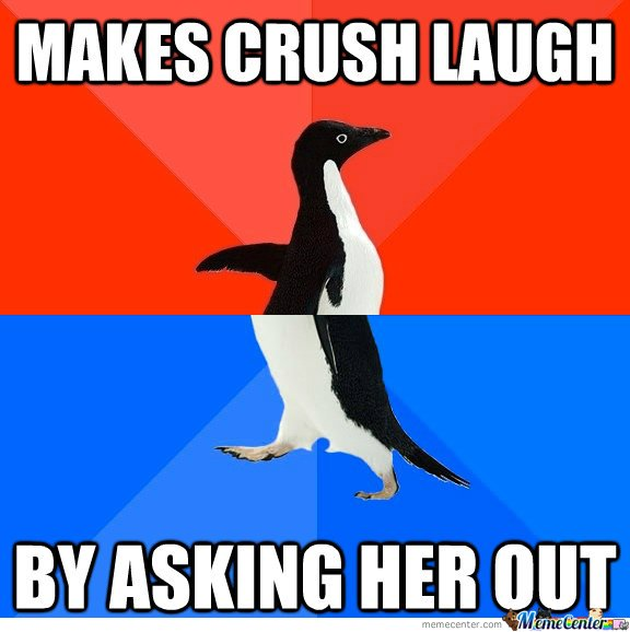 Makes crush laugh
