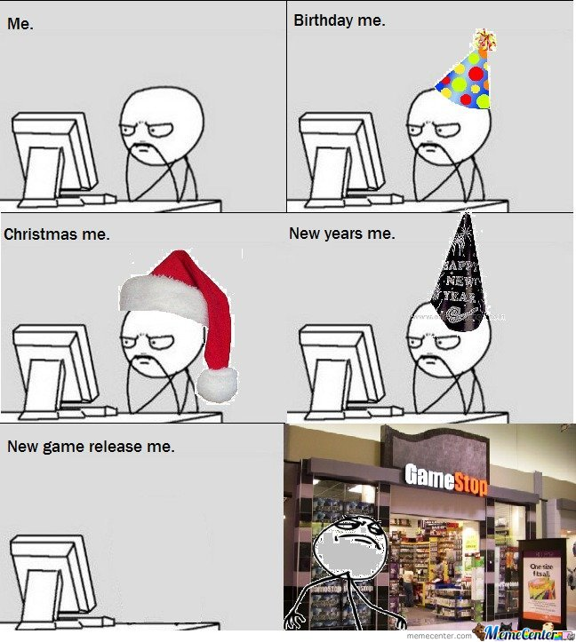 Me & Birthday Me & Christmas Me & New Years Me & New Game Relase Me