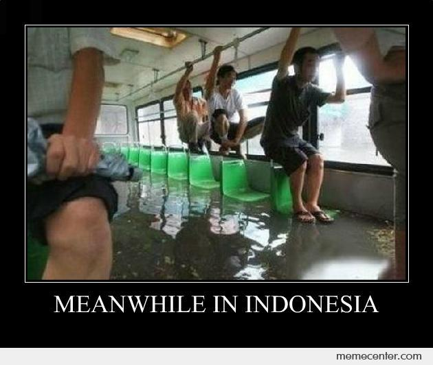 Funny Meme Indo : Meanwhile in indonesia by ben meme center