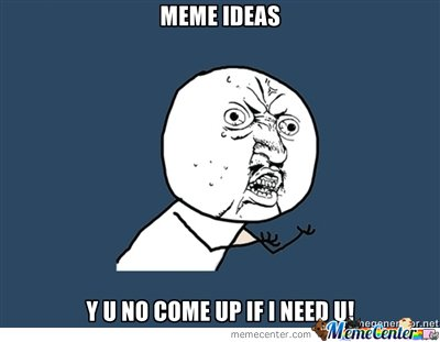 Meme ideas
