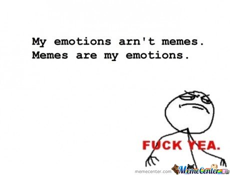 Memes Are My Emotions