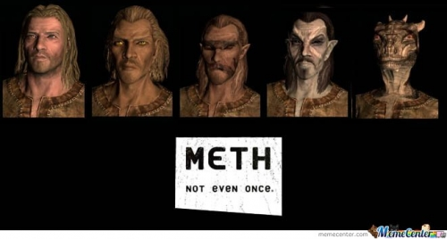 Meth.. Not even once Skyrim version