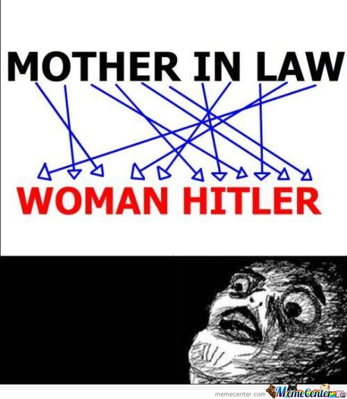 Mother In Law = Woman Hitler