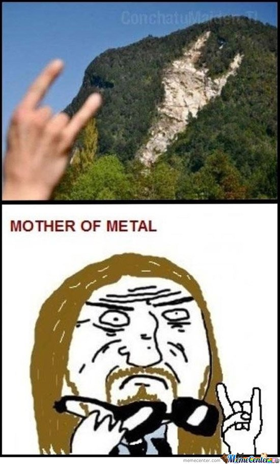 Mother of metal!