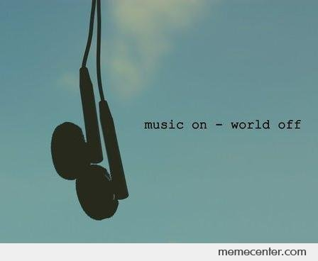 Music On- World Off