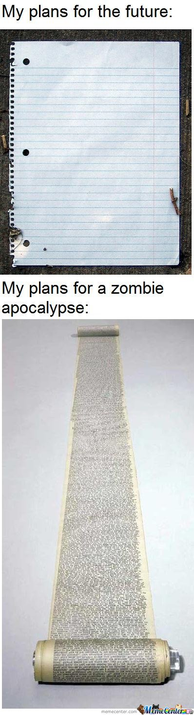 My plans for the future & My plans for a zombie appocalypse