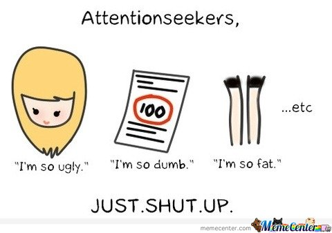 My words to all attentionseekers