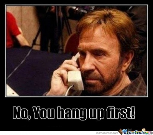 No, You hang up first!