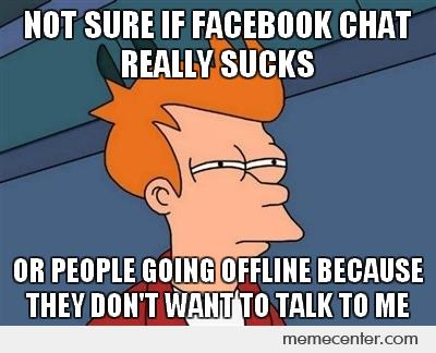 Not sure facebook chat sux
